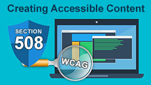 Creating Accessible Content: Section 508 and WCAG