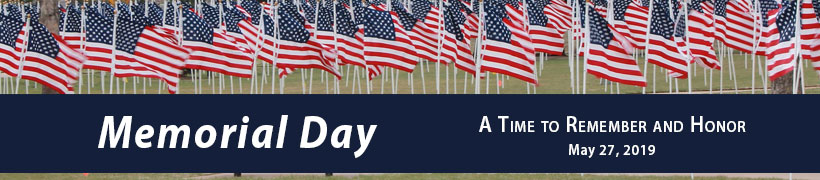Memorial Day a time to Remember and Honor May 27, 2019