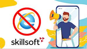Skillsoft Discontinuing Support for Internet Explorer